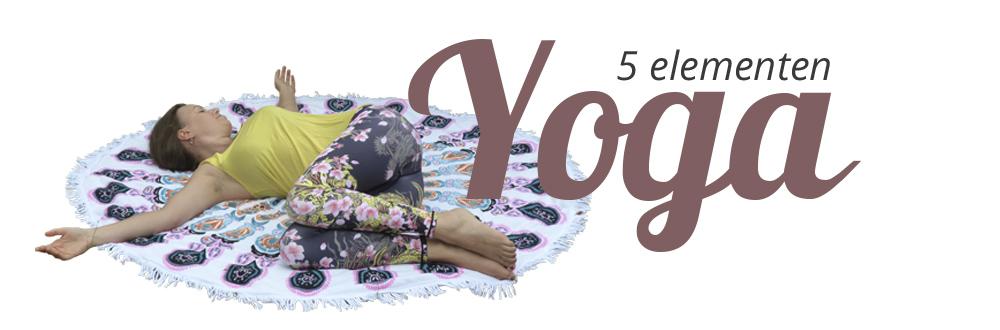5 Elementen Yoga - op dinsdagavond vanaf maart
