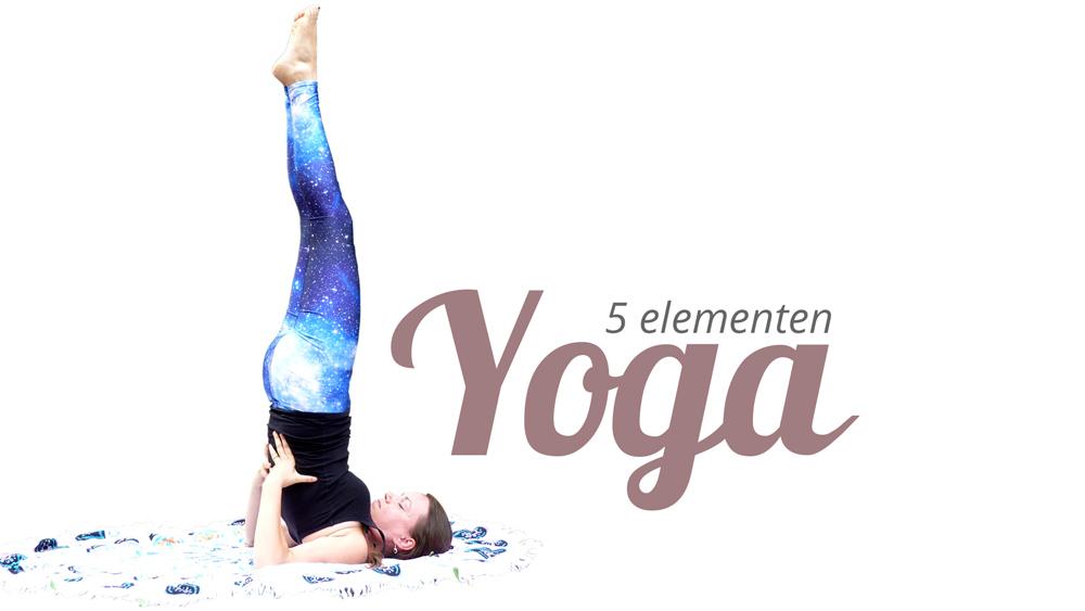 5 Elementen Yoga - op dinsdagavond